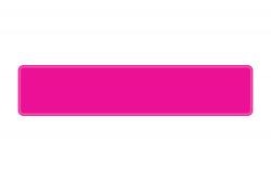 Schild pink 520 x 110 x 1 mm